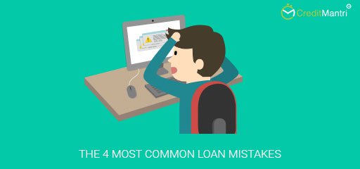 4 Common Loan Mistakes to Avoid