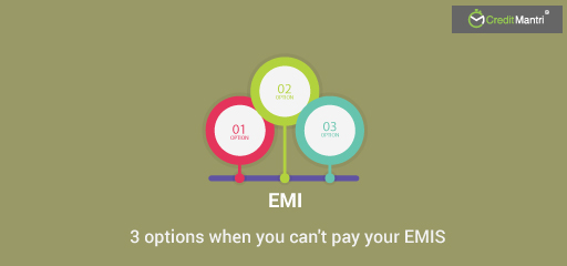 4 Things to do When You Cannot Pay Your EMIs