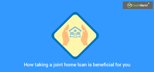 4 Ways Taking a Joint Home Loan Can Save You Lakhs