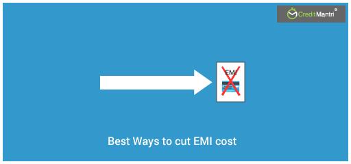 5 ways to cut EMI cost