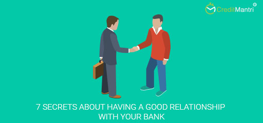 7 Secrets about having a good relationship with your bank