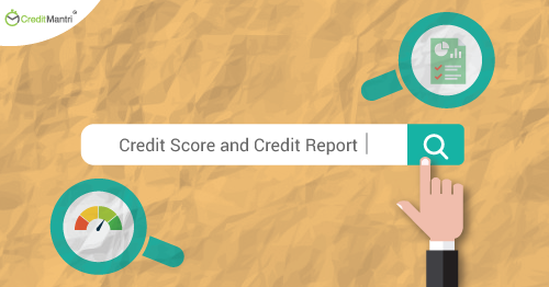All You Need to Know About Credit Score and Credit Report