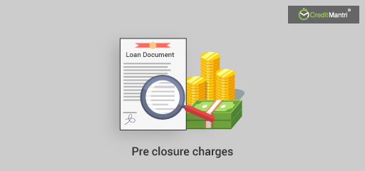 All you need to know about Pre-Closure of Loans