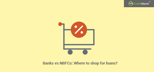 Banks vs. NBFCs: Where Can You Get the Best Deal on Loans?