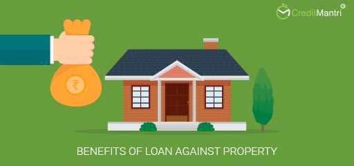 Benefits of a Loan against Property