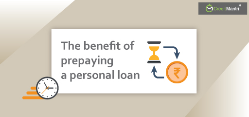 How Can You Benefit By Prepaying Your Personal Loan?