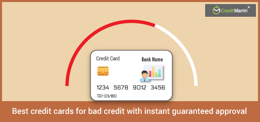 Best Credit Cards for Bad Credit with Instant Guaranteed Approval