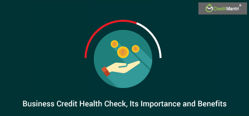Business Credit Health Check, Its Importance and Benefits