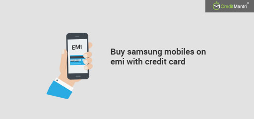 Buy Samsung mobiles on EMI without credit card