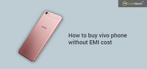 Buy Vivo mobiles on EMI without credit card