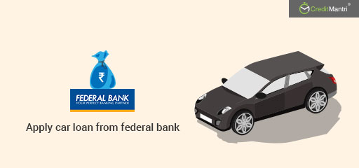 Get a Good Deal on Car Loans with Federal Bank