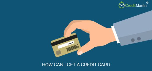 How Can I Get a Credit Card?