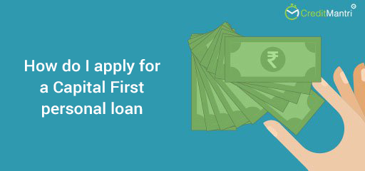 How do I apply for a Capital First personal loan