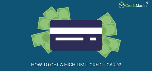 How do I get a high limit on my credit card?