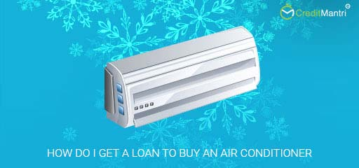 How do I get a loan to buy an air conditioner?