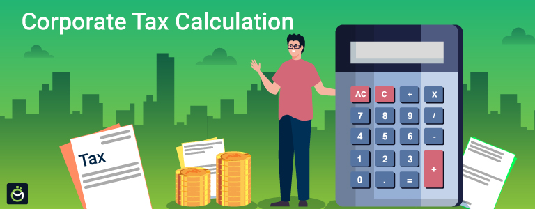 How Is Corporate Tax Calculated?