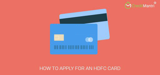 How To Apply For An Hdfc Credit Card