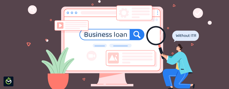 How to get a business loan without ITR?