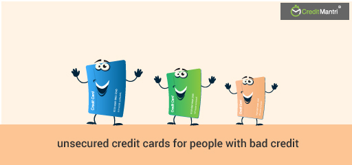 How to Get an Unsecured Credit Card with Bad Credit History?