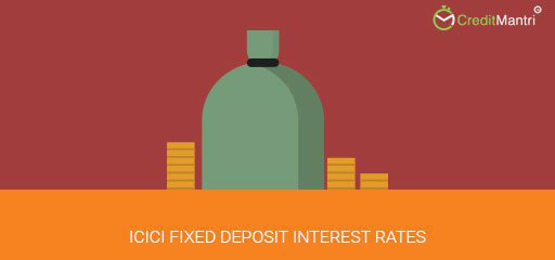 ICICI fixed deposit interest rates?