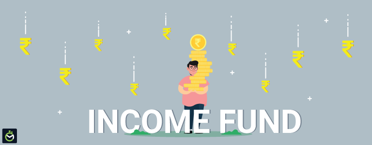 Income Funds - Basics, Working, Factors & How to Invest