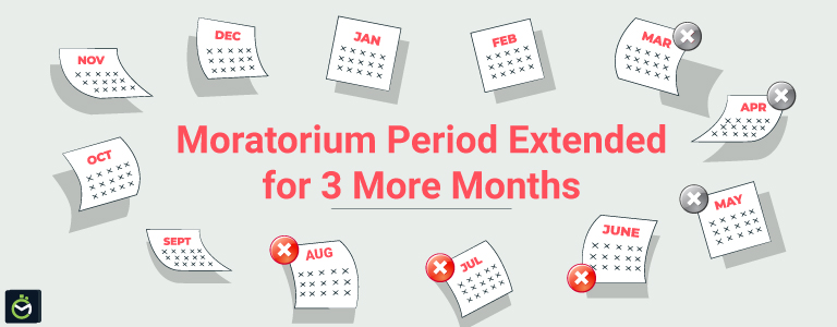 Moratorium Period Extended for 3 More Months: 5 Things You Must Know