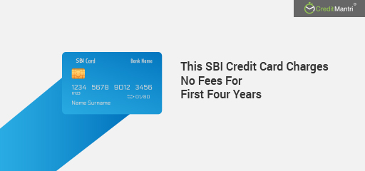 No Fees for Four Years on the Unnati Credit Card Introduced by SBI