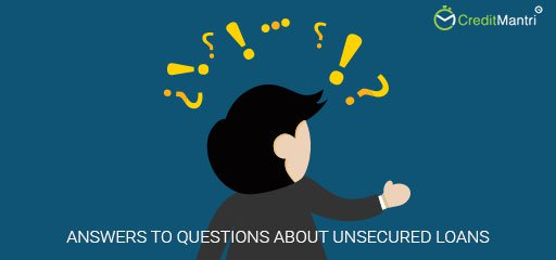 Questions about Unsecured Loans