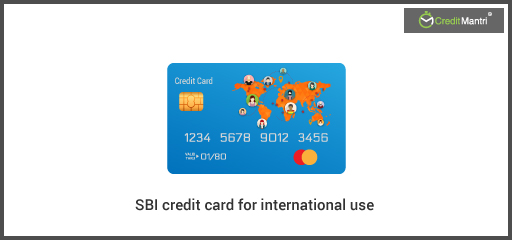 The 3 Best SBI Credit Cards for International Usage