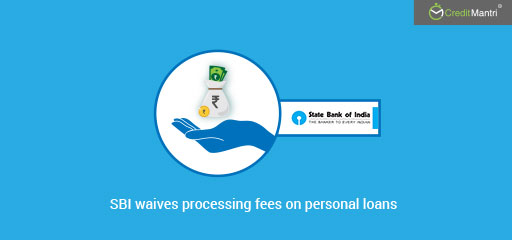 SBI Waives Off Processing Fees on Personal Loans