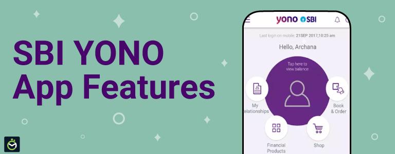 SBI YONO App: Features & Benefits