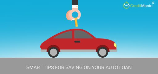 Smart Tips for Saving on your Auto Loan