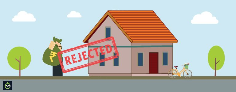 Top 5 Reasons Why A Home Loan Can Be Rejected After Sanction