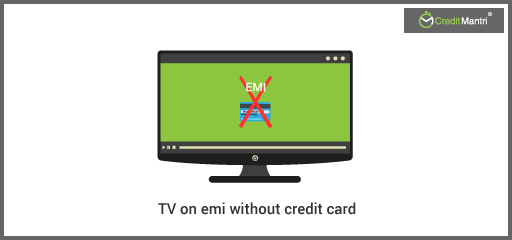 TV on EMI without credit card