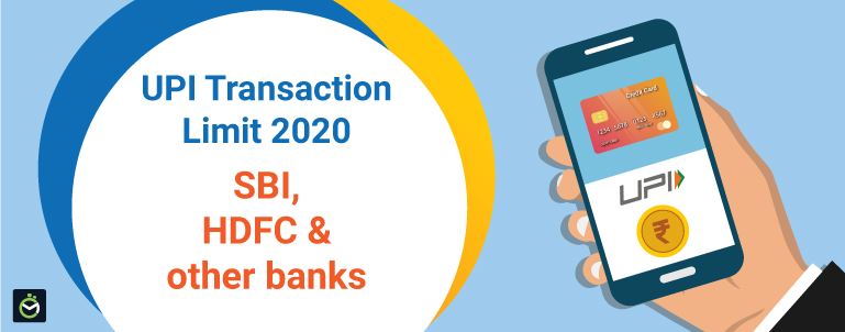 UPI Transaction Limits At Leading Banks: Updated For 2020