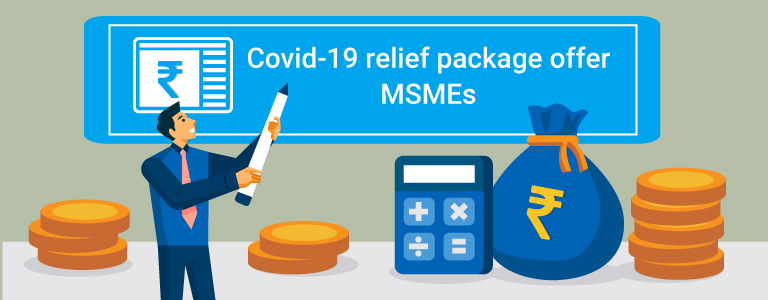 What does the Rs. 20 lakh-crore mega Covid-19 relief package offer MSMEs?