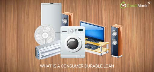 What is a Consumer Durable Loan?