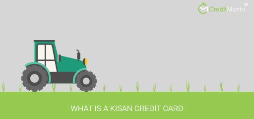 What is a Kisan Credit Card?