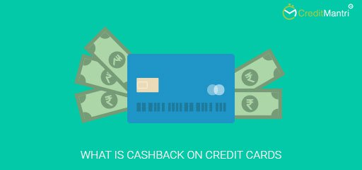 What is Cashback on Credit Cards?