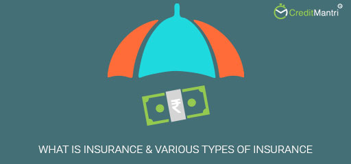 What is insurance and what are the various types of insurance?
