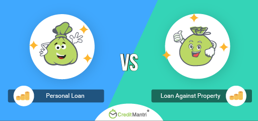 Which Is Better Loan Against Property or Personal Loan?