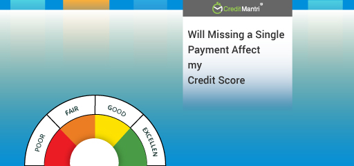 Will Missing A Single Payment Affect My Credit Score?