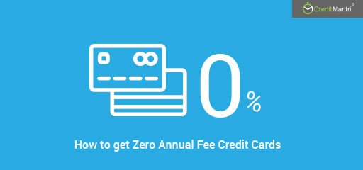 Zero Annual Fee Credit Cards from Popular Lenders