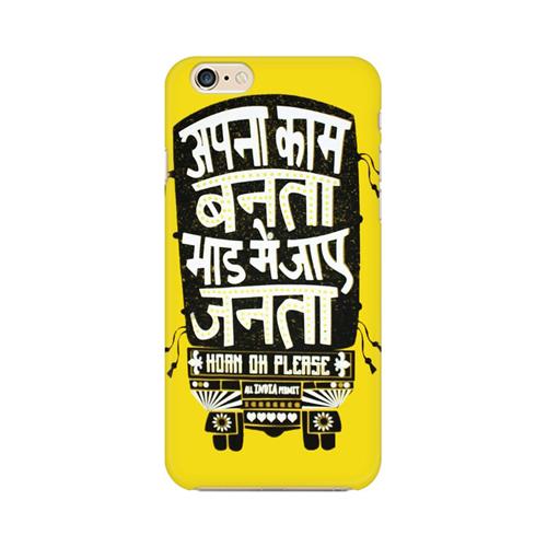 Apna Kaam Banta Bhaad Mai Jaye Janta Apple iPhone 6 Mobile Cover Case