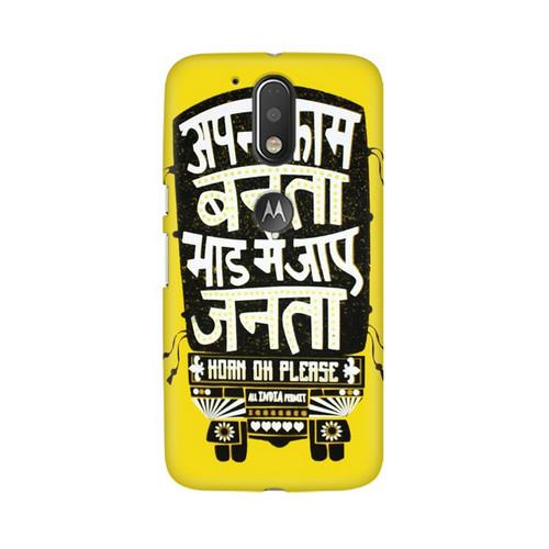 Apna Kaam Banta Bhaad Mai Jaye Janta Motorola Moto G4 Mobile Cover Case