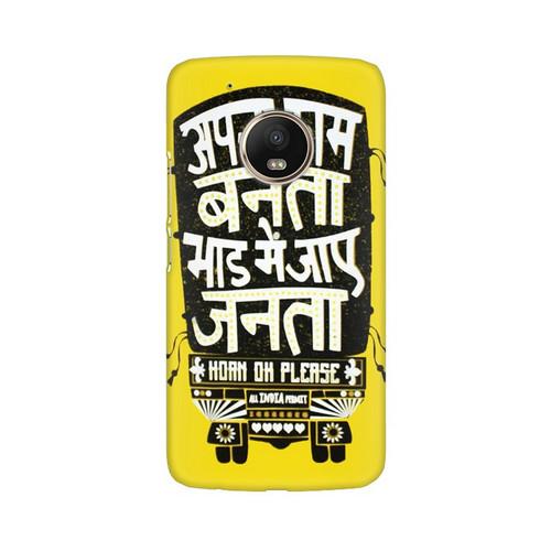 Apna Kaam Banta Bhaad Mai Jaye Janta Motorola Moto G5 Plus Mobile Cover Case