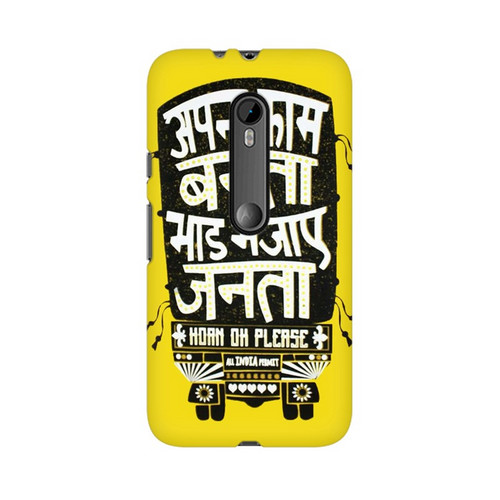 Apna Kaam Banta Bhaad Mai Jaye Janta Motorola Moto X Play Mobile Cover Case