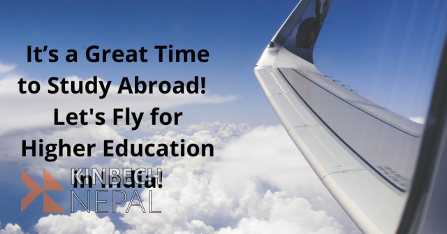 It's a Great Time to Study Abroad! - Let's Fly for Higher Education in India!   www.kinbechnepal.com