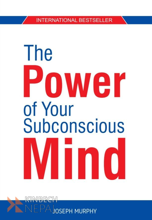 The Power Of Your Subconscious Mind | www.kinbechnepal.com