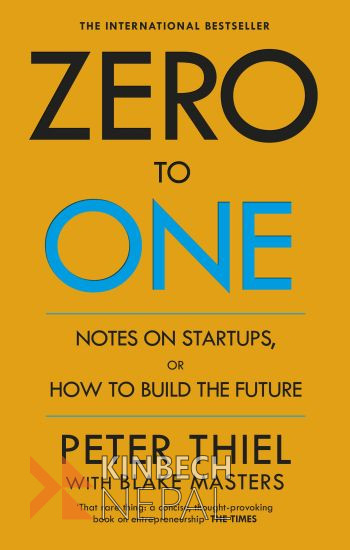 Zero to One by Peter Thiel | www.kinbechnepal.com